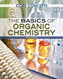 img - for The Basics of Organic Chemistry (Core Concepts (Rosen)) book / textbook / text book