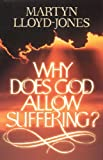 Why Does God Allow Suffering? (0891077766) by Lloyd-Jones, Martyn