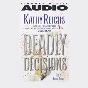 Deadly Decisions | [Kathy Reichs]