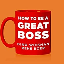 How to Be a Great Boss Audiobook by Gino Wickman, René Boer Narrated by Peter Berkrot