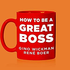 How to Be a Great Boss Audiobook