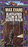 Bluefeather Fellini in The Sacred Realm Vol. II (0553565400) by Evans, Max