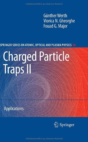 Charged Particle Traps Ii: Applications (Springer Series On Atomic, Optical, And Plasma Physics) (Pt. 2)
