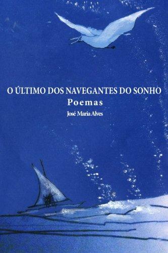 O Ultimo dos Navegantes do Sonho: Poesia