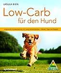 Low-Carb f�r den Hund: Artgerechte Hu...
