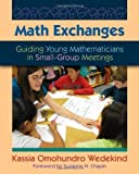 img - for Math Exchanges: Guiding Young Mathematicians in Small Group Meetings by Omohundro Wedekind, Kassia (2011) Paperback book / textbook / text book