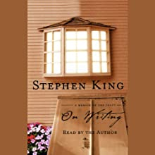 On Writing: A Memoir of the Craft (       UNABRIDGED) by Stephen King Narrated by Stephen King