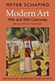Modern Art: 19th and 20th Centuries: Selected Papers (Revised Edition) (His Selected Papers (George Braziller)) (0807616079) by Schapiro, Meyer