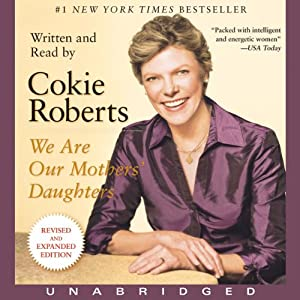 We Are Our Mothers' Daughters: Revised and Expanded Edition | [Cokie Roberts]