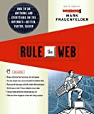 Rule the Web: How to Do Anything and Everything on the Internet---Better, Faster, Easier (0312363338) by Frauenfelder, Mark