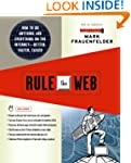 Rule the Web: How to Do Anything and...