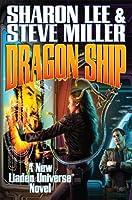 Dragon Ship (Liaden Universe Book 17)