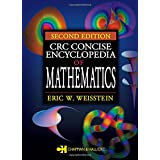 CRC Concise Encyclopedia of Mathematics, Second Edition ~ Eric W. Weisstein