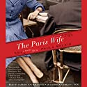 The Paris Wife: A Novel (       UNABRIDGED) by Paula McLain Narrated by Carrington MacDuffie