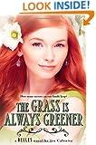 The Grass Is Always Greener (Belles)