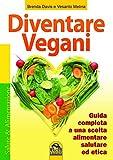 Diventare Vegani (Salute e alimentazione)
