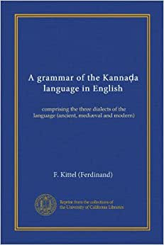 A grammar of the Kannada language in English: comprising
