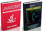 C++: A Smart Way to Learn Javascript Programming and C++(c plus plus, C++ for beginners, JAVA, hacking, hacking exposed) (...