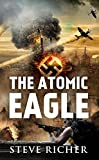 The Atomic Eagle: A World War II Adventure