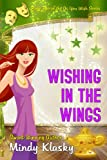 Wishing in the Wings: A Humorous Paranormal Romance (As You Wish Series)