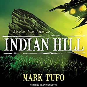 Indian Hill: Indian Hill, Book 1 | [Mark Tufo]
