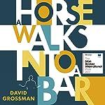 A Horse Walks into a Bar | David Grossman,Jessica Cohen - translation