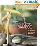 How to Build With Bamboo: 19 Projects...