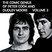 The Comic Genius of Peter Cook and Dudley Moore, Volume 2 | [Peter Cook, Dudley Moore]