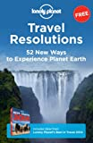 img - for Travel Resolutions: 52 New Ways to Experience Planet Earth book / textbook / text book