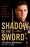 img - for Shadow of the Sword: A Marine's Journey of War, Heroism, and Redemption book / textbook / text book