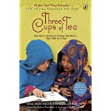 Three Cups of Tea: Young Readers Edition: One Man's Journey to Change the World... One Child at a Timeby Greg Mortenson