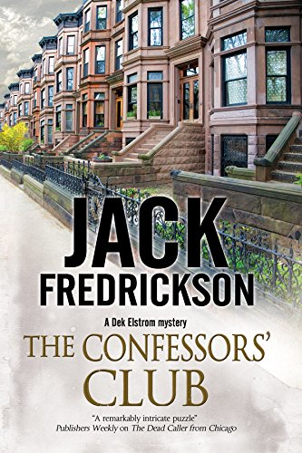 Confessors' Club, The: A PI mystery set in Chicago (A Dek Elstrom PI mystery) (Jack Fredrickson compare prices)