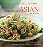 Williams-Sonoma Essentials of Asian Cooking: Authentic Recipes from China, Japan, India, Southeast Asia, and Sri Lanka