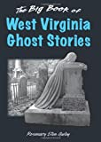 Big Book of West Virginia Ghost Stories, The (Big Book of Ghost Stories)