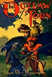 The Outlaw of Torn: By the Creator of Tarzan of the Apes