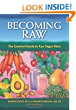 Becoming Raw: The Comprehensive Guide to Nutritious Raw-Food Diet