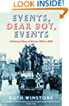 Events, Dear Boy, Events: A Political...
