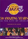 img - for The Los Angeles Lakers: 50 Amazing Years in the City of Angels book / textbook / text book