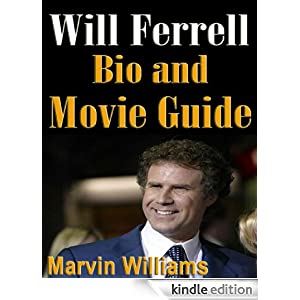 Will Ferrell Bio and Film Guide Ron Grant