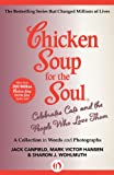 img - for Chicken Soup for the Soul Celebrates Cats and the People Who Love Them: A Collection in Words and Photographs book / textbook / text book