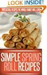 Spring Roll Recipes: A Classic And Cr...