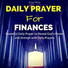 Daily Prayer for Finances: Powerful Daily Prayer to Reveal God's Power and Strength in Your Life Audiobook by Jerry West Narrated by David Deighton