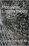img - for Moralit s L gendaires (French Edition) book / textbook / text book