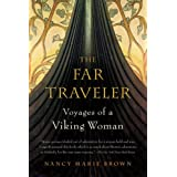 The Far Traveler: Voyages of a Viking Woman ~ Nancy Marie Brown