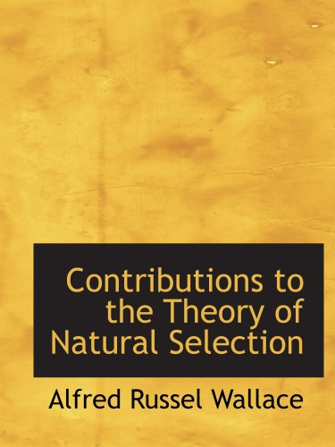 Contributions to the Theory of Natural Selection