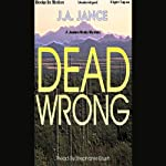 Dead Wrong: Joanna Brady Series, Book 12 (       UNABRIDGED) by J. A. Jance Narrated by Stephanie Brush