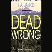 Dead Wrong: Joanna Brady Series, Book 12 | [J. A. Jance]