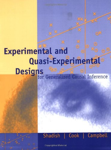 Experimental and Quasi-Experimental Designs for Generalized Causal Inference