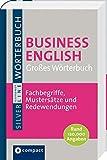 Großes Wörterbuch Business English. Rund 120.000 Angaben & 1.400 Formulierungen, Musterbriefe und Textbausteine. Compact SilverLine