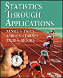 Statistics Through Applications (0716747723) by Yates, Dan